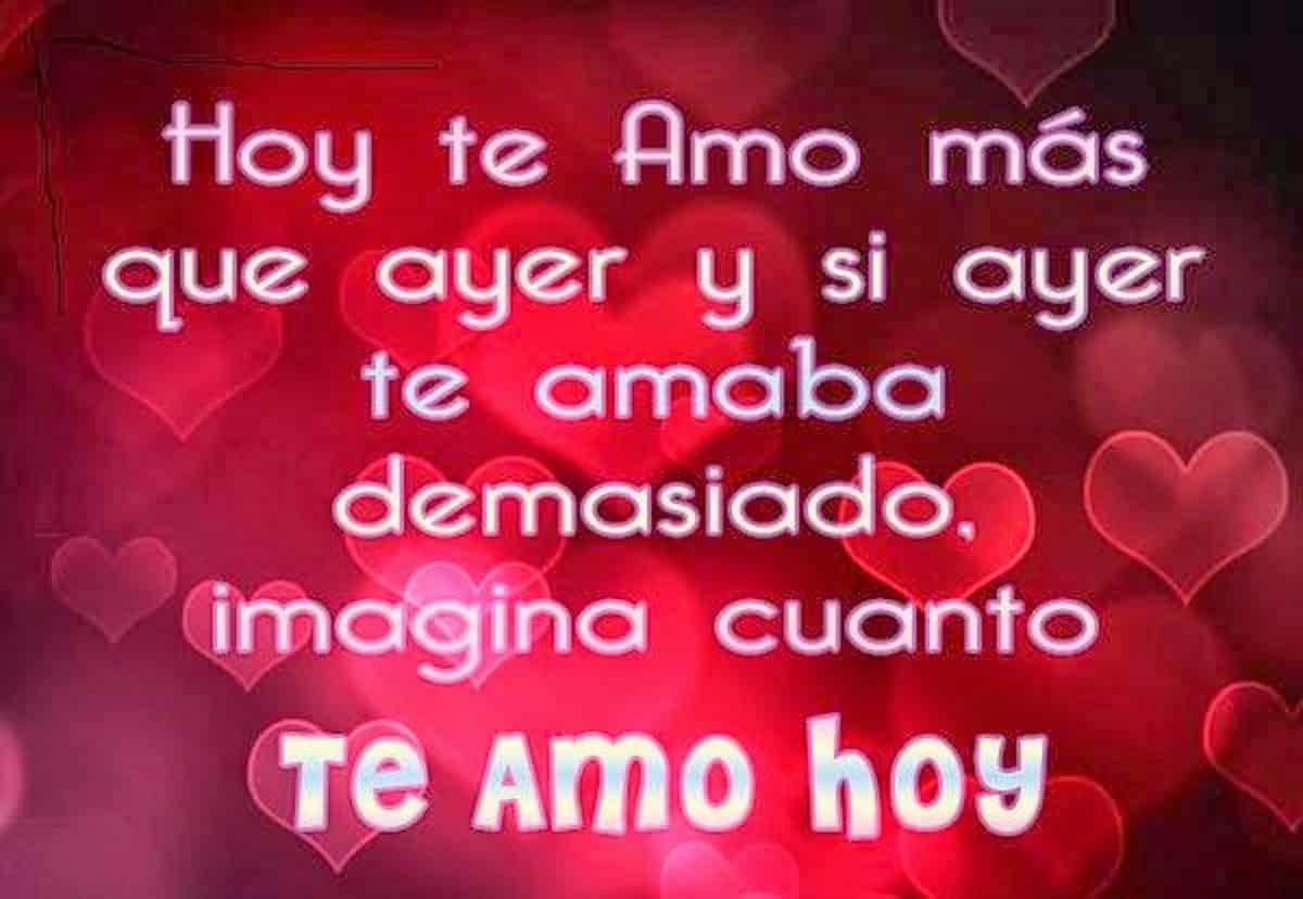 Imágen de amor con frase hoy te amo mas que ayer y si ayer te amaba demasiado imagina cuanto te amo hoy
