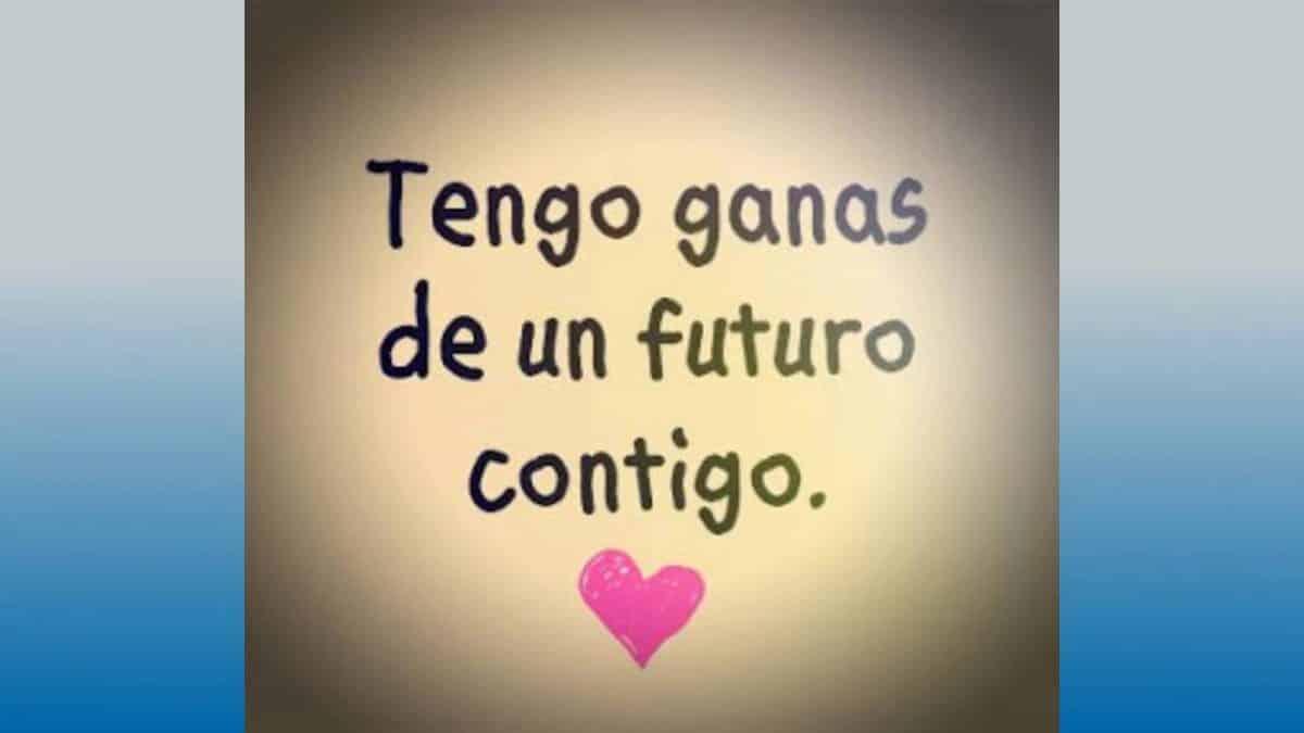 Imágen de amor con frase tengo ganas de un futuro contigo